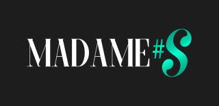 Madame#S